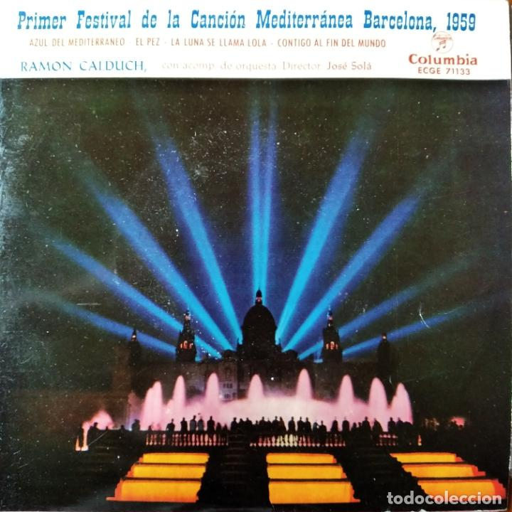 PRIMER FESTIVAL DE LA CANCION MEDITERRANEA BARCELONA 1959- RAMON CALDUCH EP AZUL DEL MEDITERRANEO (Música - Discos de Vinilo - EPs - Otros Festivales de la Canción)