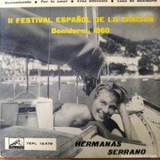 Discos de vinilo: II FESTIVAL ESPAÑOL DE LA CANCION BENIDORM 1960- HERMANAS SERRANO EP. COMUNICANDO/ ERES DIFERENTE +2. Lote 193210472