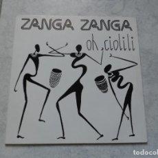 Discos de vinilo: ZANGA ZANGA OH, CIOLILI. Lote 193210930