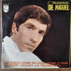 Discos de vinilo: FRANCISCO DE MIGUEL EP 1966- NO PUEDO ESTAR EN CASA/ MORIR O VIVIR/ EL ACORDEON +1. Lote 193211092