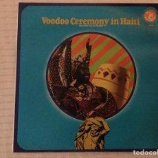 Discos de vinilo: VOODOO CEREMONY IN HAITI. RECORDED LIVE ON LOCATION. NEW YORK : OLYMPIC RECORDS, 1974.. Lote 193243742