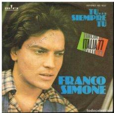 Disques de vinyle: FRANCO SIMONE - TU...SIEMPRE TU / ¿QUE QUIERES? - SINGLE 1976. Lote 221530041