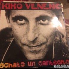 Discos de vinilo: KIKO VENENO: ÉCHATE UN CANTECITO. Lote 193264570