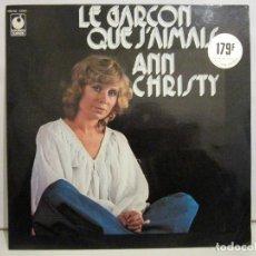 Discos de vinilo: ANN CHRISTY - LE GARÇON QUE J'AIMAIS - 1976 - BELGIUM - VG+/VG. Lote 193297548