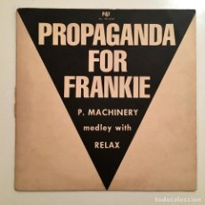 Discos de vinilo: MAXISINGLE VINILO 45 RPM, MA-MA, PROPAGANDA FOR FRANKIE, P.MACHINERY, RELAX, IBIZA RECORDS 1986. Lote 193337030