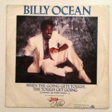 Discos de vinilo: SINGLE VINILO 45 RPM, BILLY OCEAN, WHEN THE GOING GETS TOUGH THE TOUGH GET GOING, JIVE 1986. Lote 193338746