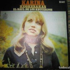 Discos de vinil: KARINA - REGRESARAS / EL BAUL DE LOS RECUERDOS SINGLE ORIGINAL ESPAÑOL - HISPAVOX 1969 - MUY NUEVO (. Lote 193339562
