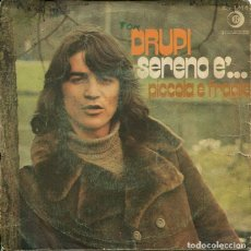 Dischi in vinile: DRUPI / PICCOLA E FRAGILE / SERENO E'... (SINGLE 1975). Lote 193342806