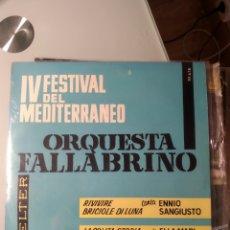 Discos de vinilo: ORQUESTA FALLABRINO – IV FESTIVAL DEL MEDITERRÁNEO. Lote 193377617