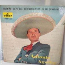 Discos de vinilo: ANTONIO AGUILAR - HACE UN AÑO / ORA POR IDEA / HIJO DE LAS AGUILAS REALES +1 - EP 1963. Lote 193387071