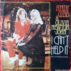 Discos de vinilo: ANDY GIBB & OLIVIA NEWTON JOHN - I CAN'T HELP IT - SINGLE. Lote 193395767