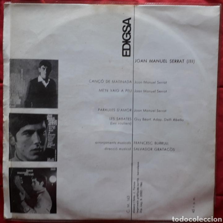 Discos de vinilo: JOAN MANUEL SERRAT 3 - CANÇO DE MATINADA - PARAULES DAMOR - SABATES - SINGLE - Foto 2 - 193399172