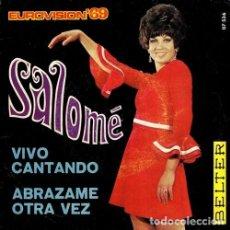 Dischi in vinile: SALOME. VIVO CANTANDO / ABRAZAME OTRA VEZ. EUROVISION 1969. SINGLE. VINILO.. Lote 193431405