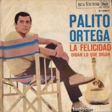 Discos de vinilo: PALITO ORTEGA. LA FELICIDAD / DIGAN LO QUE DIGAN. SINGLE. VINILO.. Lote 193433071