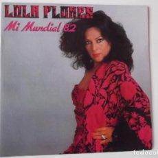 Discos de vinilo: LOLA FLORES - MI MUNDIAL 82. Lote 193549348