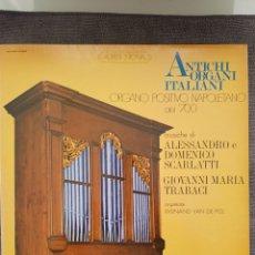 Disques de vinyle: ANTICHI OBGANI ITALIANI - ORGANO POSITIVO NAPOLETANO DEL 700 - ALESSANDRO E DOMENICO SCARLATTI. Lote 193564573