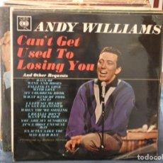 Discos de vinilo: ANDY WILLIAMS CAN´T GET USED TO LOSING YOU LP UK 63 MUY BUEN ESTADO PRECIOSO. Lote 193570347
