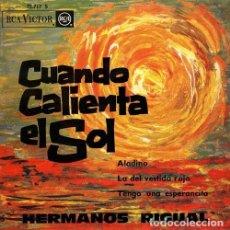 Discos de vinilo: CUANDO CALIENTA EL SOL. HERMANOS RIGUAL. EP. VINILO.. Lote 193641436