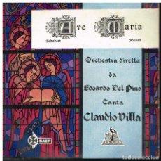 Discos de vinilo: CLAUDIO VILLA - AVE MARIA DE SCHUBERT / AVE MARIA DE GOUNOD - SINGLE 1958. Lote 193708928