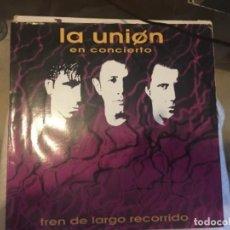 Discos de vinilo: LA UNIÓN EN CONCIERTO: TREN DE LARGO RECORRIDO. Lote 193734638