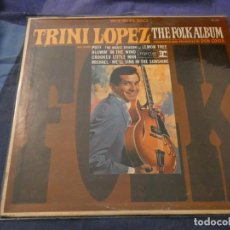 Discos de vinilo: TRINI LOPEZ THE FOLK ALBUM ORIGINAL AMERICANO DE EPOCA BUEN ESTADO. Lote 193736227