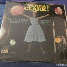 Discos de vinilo: LP AMERICANO THIS IS PETULA CLARK USA 1966 BASTANTE CORRECTO . Lote 193739977