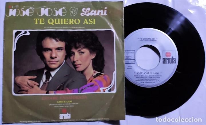 JOSÉ JOSÉ & LANI HALL - TE QUIERO ASI / ESTARE ENAMORADA DEL AÑO 1982 MÉXICO (Música - Discos - Singles Vinilo - Grupos y Solistas de latinoamérica)