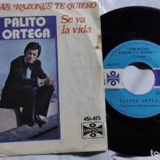 Discos de vinilo: PALITO ORTEGA - POR MUCHAS RAZONES / SE VA LA VIDA DEL AÑO 1978 MÉXICO. Lote 193768915