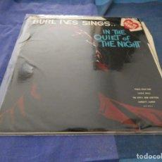 Disques de vinyle: LP UK AÑOS 50 BURL IVES ISNGS IN THE QUIET OF THE NIGHT MUY BUEN ESTADO. Lote 193826162