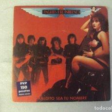 Discos de vinilo: ÁNGELES DEL INFIERNO, MALDITO SEA TU NOMBRE. SINGLE EDICIÓN ESPAÑOLA 1984 WEA RECORDS. Lote 193835105