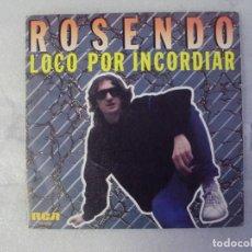 Discos de vinilo: ROSENDO, LOCO POR INCORDIAR. SINGLE EDICION ESPAÑOLA 1985 RCA VICTOR. Lote 193837028