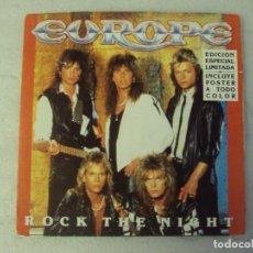 Discos de vinilo: EUROPE, ROCK THE NIGHT, SINGLE EDICION LIMITADA CON POSTER. EDICION ESPAÑOLA 1986 CBS. Lote 193837663