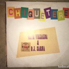 Discos de vinilo: CHIQUETERE: RAFA VILLALBA Y DJ SARNA. Lote 193838198