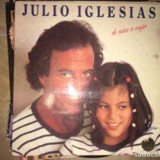 Discos de vinilo: JULIO IGLESIAS: DE NIÑA A MUJER. Lote 193851612