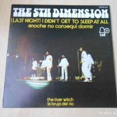 Discos de vinil: 5TH DIMENSION, THE, SG, (LAST NIGHT) I DIDN´T GET TO SLEEP AT ALL + 1, AÑO 1972. Lote 193884996