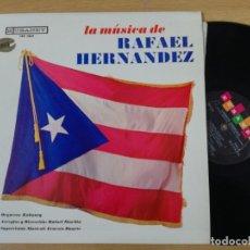 Discos de vinilo: LA MUSICA DE RAFAEL HERNANDEZ LP. Lote 193885618