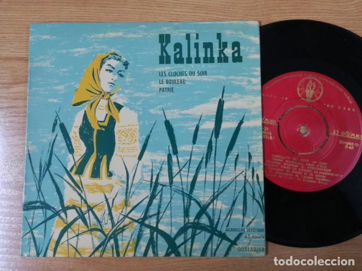 KALINKA SINGLES.LES CLOCHES DE SOIR.LE BOULEAU.PATRIE.MUSICA POPULAR RUSA. (Música - Discos - Singles Vinilo - Clásica, Ópera, Zarzuela y Marchas)