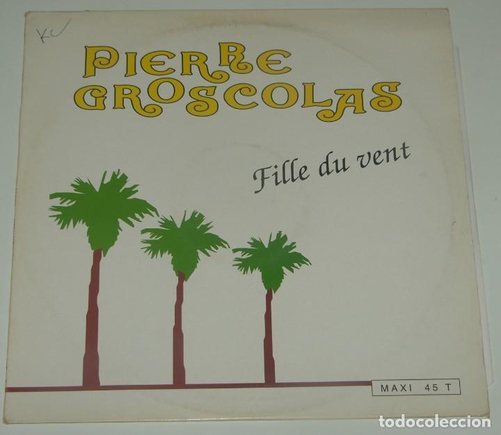 PIERRE GROSCOLAS - FILLE DU VENT - TREMA 1971 FRANCE (Música - Discos de Vinilo - Maxi Singles - Canción Francesa e Italiana)