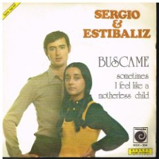 Disques de vinyle: SERGIO & ESTIBALIZ - BÚSCAME/ SOMETIMES I FEEL LIKE A MOTHERLESS CHILD - SINGLE 1973. Lote 193917137
