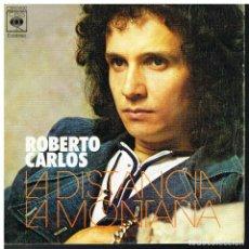 Discos de vinilo: ROBERTO CARLOS - LA DISTANCIA / LA MONTAÑA - SINGLE 1973. Lote 193938527