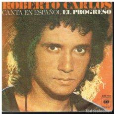 Discos de vinilo: ROBERTO CARLOS - EL PROGRESO / TU EN MI VIDA - SINGLE 1977. Lote 193938721