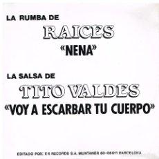 Discos de vinilo: RAICES / TITO VALDES / ERNESTO ORTIZ - NENA VOY A ESCARBAR TU CUERPO / MI VIDA ERES TU - EP 1990. Lote 193941275