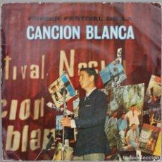 Discos de vinilo: CANCION BLANCA//PRIMER FESTIVAL NACIONAL//VALENCIA 1967//UN CHICO DE LA NUEVA OLA +3//EP. Lote 193942278