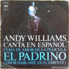 Discos de vinilo: ANDY WILLIAMS : LOVE THEME FROM THE GODFATHER [ESP 1972] 7'. Lote 193942498