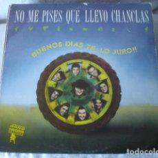 Discos de vinil: NO ME PISES QUE LLEVO CHANCLAS BUENOS DÍAS TE LO JURO!!. Lote 193952171