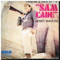 Discos de vinilo: HENRY MANCINI - SAM CADE / IRONSIDE - SINGLE 1973 - BUEN ESTADO. Lote 193954796