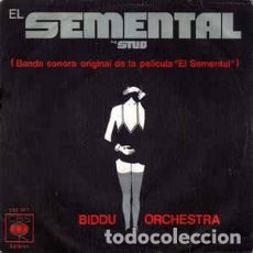 Discos de vinilo: EL SEMENTAL (THE STUD) - BSO - BIDDU ORCHESTRA - SINGLE 1978. Lote 193956435