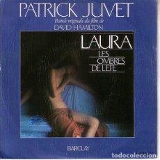 Discos de vinilo: PATRICK JUVET- LAURA LES OMBRES DE LETE - SINGLE SPAIN 1979, BANDA SONORA. Lote 193957558