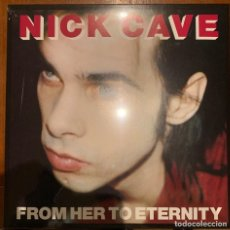 Discos de vinilo: NICK CAVE FEATURING THE BAD SEEDS* – FROM HER TO ETERNITY. VINILO. PRECINTADO. Lote 193961165