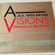 Discos de vinilo: A.O.K. WITH RAYNA - VISIONS (PICTURES IN MY MIND) - 1988. Lote 193972226